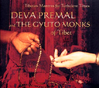 Deva Premal & The Gyuto Monks of Tibet: Tibetan Mantras for Turbulent Times