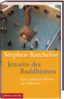 Stephen Batchelor: Jenseits des Buddhismus